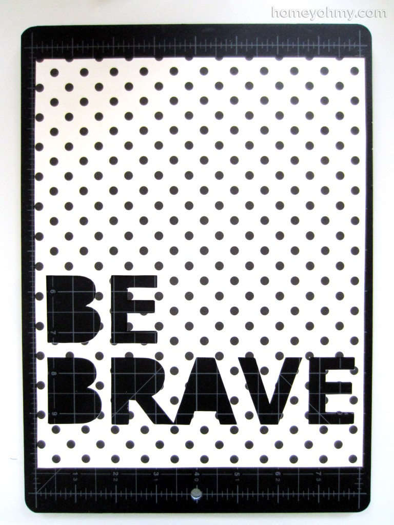 Be Brave cut out