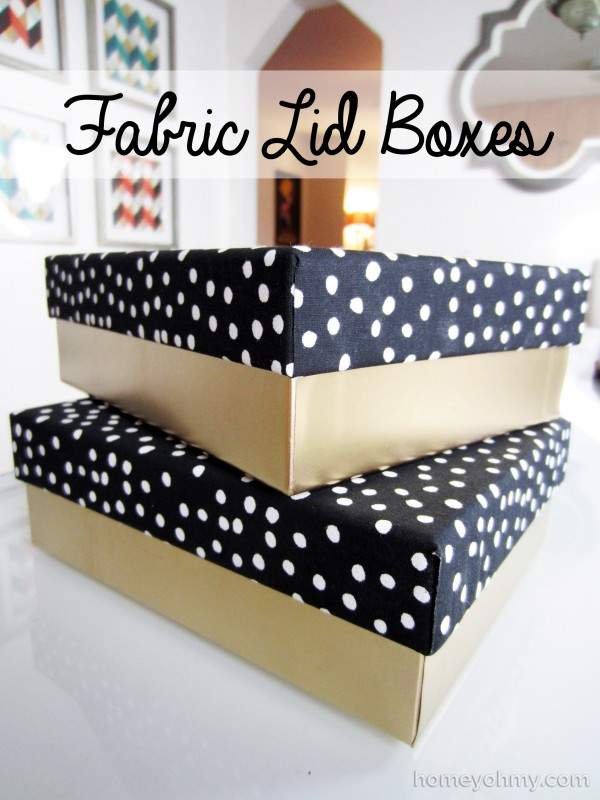 DIY Fabric Lid Boxes